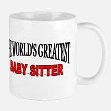 """The World's Greatest Baby Sitter"" Mug"