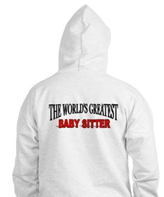 """The World's Greatest Baby Sitter"" Hoodie"