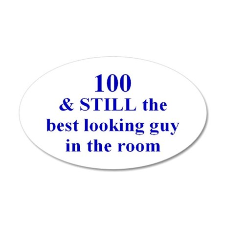 100 still best looking 2 Wall Decal
