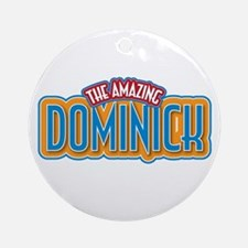 The Amazing Dominick Ornament (Round)