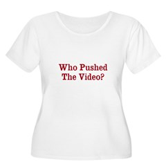 Who Pushed The Video? Plus Size T-Shirt
