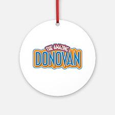 The Amazing Donovan Ornament (Round)
