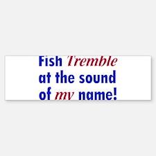 fish_tremble_t Bumper Bumper Bumper Sticker