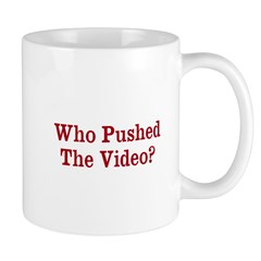 Who Pushed The Video? Mug