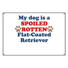 Spoiled Rotten Flat-Coated Retriever Banner