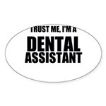 Trust Me, Im A Dental Assistant Sticker