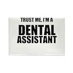 Trust Me, Im A Dental Assistant Rectangle Magnet (