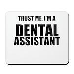 Trust Me, Im A Dental Assistant Mousepad