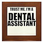 Trust Me, Im A Dental Assistant Framed Tile