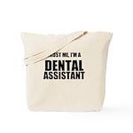 Trust Me, Im A Dental Assistant Tote Bag