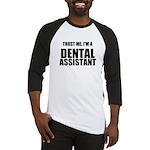 Trust Me, Im A Dental Assistant Baseball Jersey