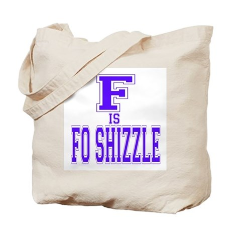 F is Fo Shizzle Tote Bag