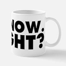 I Know. Right? Mug