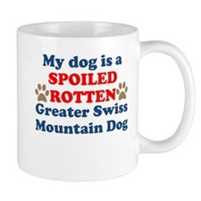 Spoiled Rotten Greater Swiss Mountain Dog Mug