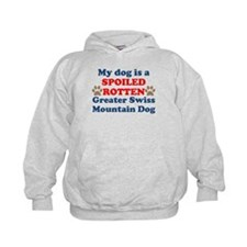 Spoiled Rotten Greater Swiss Mountain Dog Hoodie