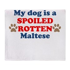 Spoiled Rotten Maltese Throw Blanket