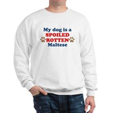 Spoiled Rotten Maltese Sweatshirt