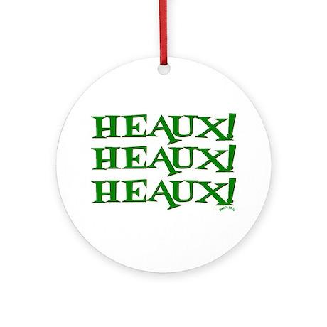 Cajun Heaux! Heaux! Heaux! Ornament (Round)