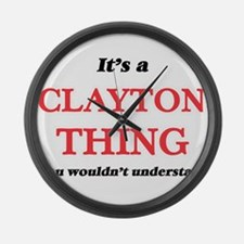 It's a Clayton thing, you wou Large Wall Clock