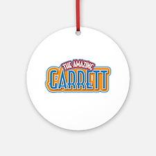 The Amazing Garrett Ornament (Round)