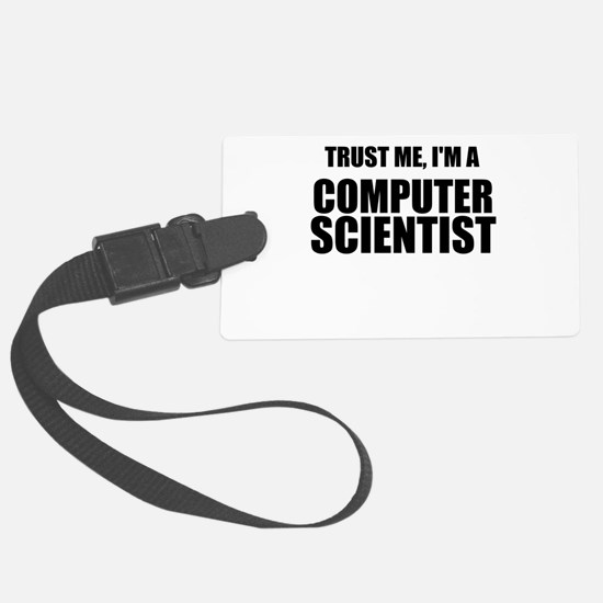 Trust Me, Im A Computer Scientist Luggage Tag