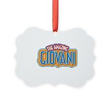 The Amazing Giovani Ornament