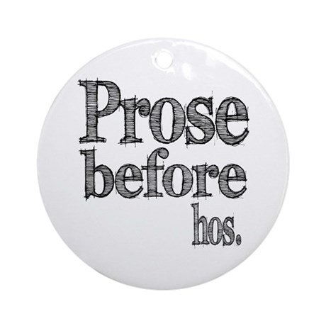 Pros Before Hos Ornament (Round)