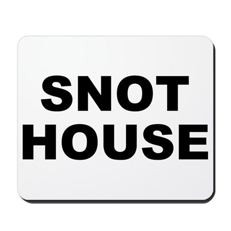 Snot House Mousepad