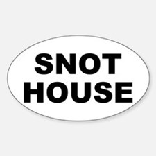 Snot House Oval Decal
