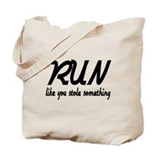 Run Like You Stole Something Tote Bag