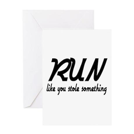 Run Like You Stole Something Greeting Card
