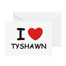 I love Tyshawn Greeting Cards (Pk of 10)