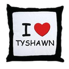 I love Tyshawn Throw Pillow