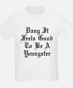 Good To Be Youngster T-Shirt