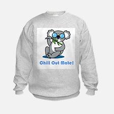 Chill Out Mate! Sweatshirt