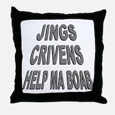Jings Crivens Help Ma Boab Throw Pillow