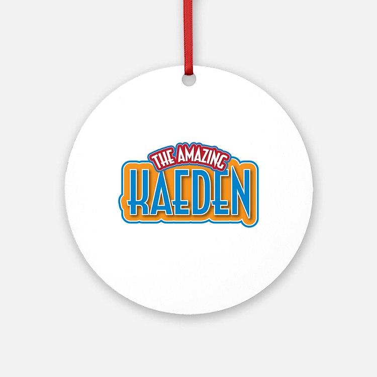 The Amazing Kaeden Ornament (Round)