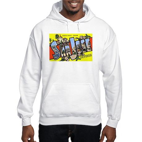San Jose California Greetings Hooded Sweatshirt