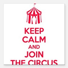 """Keep Calm and Join the Circus Square Car Magnet 3"""""""