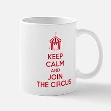 Keep Calm and Join the Circus Mug