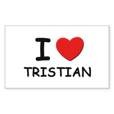 I love Tristian Rectangle Sticker