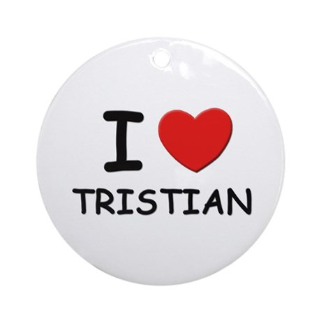 I love Tristian Ornament (Round)