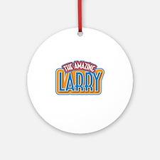 The Amazing Larry Ornament (Round)