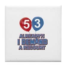 53 years birthday gifts Tile Coaster