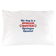 Spoiled Rotten Springer Spaniel Pillow Case
