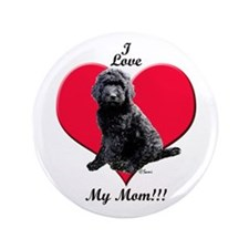 "I Love My Mom!!! Black Goldendoodle 3.5"" Button"