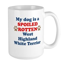 Spoiled Rotten West Highland White Terrier Mug