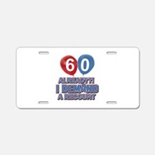 60 years birthday gifts Aluminum License Plate