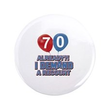 "70 years birthday gifts 3.5"" Button"
