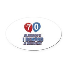 70 years birthday gifts Oval Car Magnet